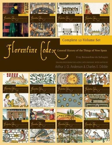 9781607811923: The Florentine Codex: A General History of the Things of New Spain