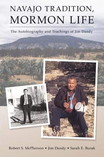 9781607811947: Navajo Tradition, Mormon Life: The Autobiography and Teachings of Jim Dandy