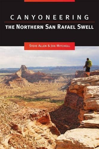 9781607812388: Canyoneering the Northern San Rafael Swell
