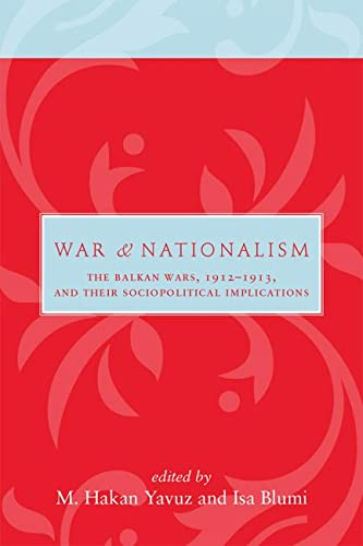 War and Nationalism: The Balkan Wars, 1912-1913, and Their Sociopolitical Implications (Hardback): ...