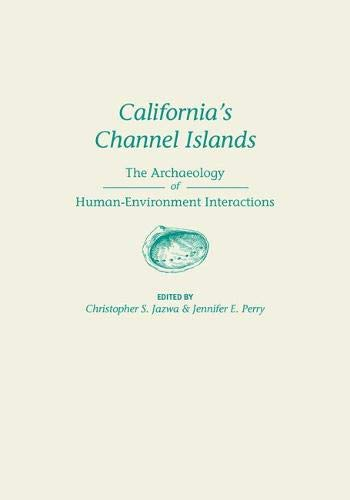 9781607812715: California's Channel Islands: The Archaeology of Human-Environment Interactions (Anthropology of Pacific North America)