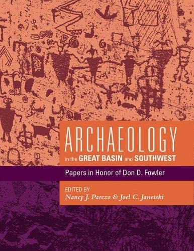 9781607812821: Archaeology in the Great Basin and Southwest: Papers in Honor of Don D. Fowler