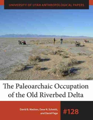 The Paleoarchaic Occupation of the Old River Bed Delta (Paperback): David B. Madsen