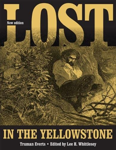 """Lost in the Yellowstone: """"Thirty-Seven Days of: Everts, Truman"""