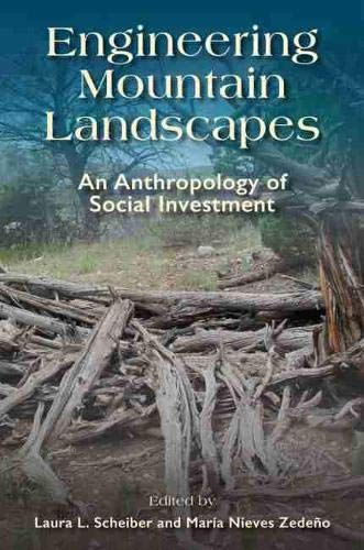 9781607814337: Engineering Mountain Landscapes: An Anthropology of Social Investment