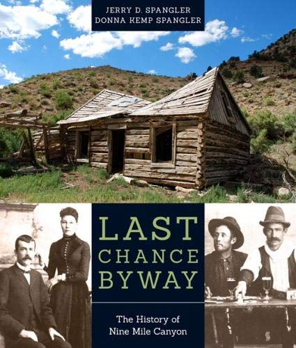 9781607814429: Last Chance Byway: The History of Nine Mile Canyon