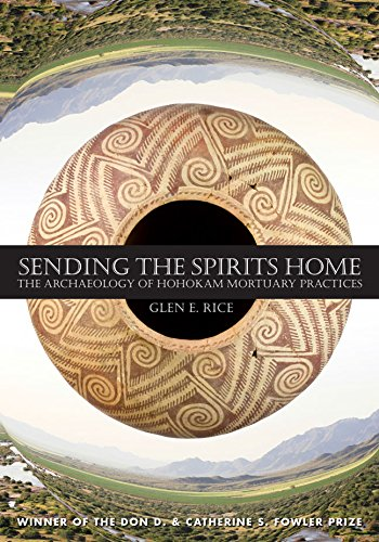 9781607814597: Sending the Spirits Home: The Archaeology of Hohokam Mortuary Practices