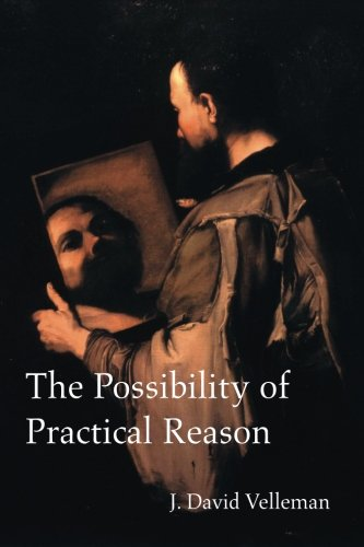 9781607851912: The Possibility of Practical Reason