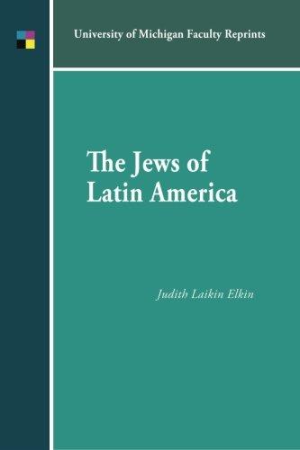 The Jews of Latin America: Elkin, Judith Laikin