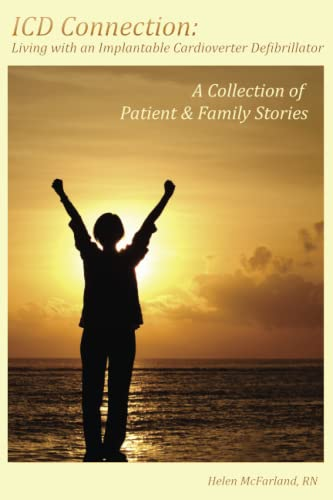 9781607852742: ICD Connection: Living with an Implantable Cardioverter Defibrillator: A Collection of Patient & Family Stories