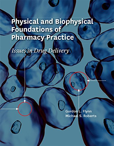 9781607853466: Physical and Biophysical Foundations of Pharmacy Practice: Issues in Drug Delivery