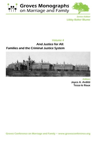 9781607853596: And Justice for All: Families & the Criminal Justice System: Groves Monographs on Marriage and Family (Volume 4)