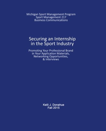 9781607853640: Securing an Internship in the Sport Industry: Promoting Your Professional Brand in Your Application Materials, Networking Opportunities, & Interviews