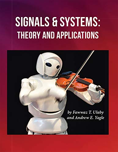 Signals and Systems: Theory and Applications: Fawwaz Ulaby and