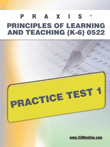 Praxis Principles of Learning and Teaching (K-6) 0522 Practice Test 1: Sharon Wynne
