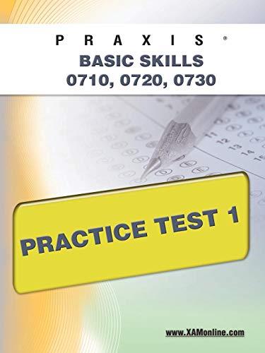 9781607871330: PRAXIS PPST I: Basic Skills 0710, 0720, 0730 Practice Test 1