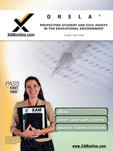 9781607871736: ORELA Protecting Students and Civil Rights in the Educational Environment Teacher Certification Test Prep Study Guide (XAM ORELA)