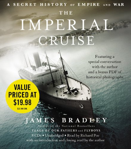 The Imperial Cruise - A Secret History of Empire and War: James Bradley