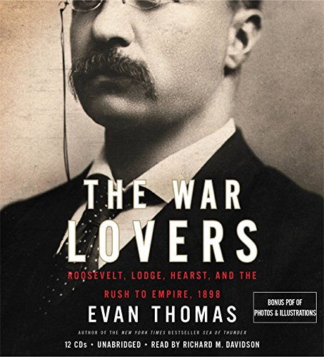 The War Lovers: Roosevelt, Lodge, Hearst, and: Thomas, Evan