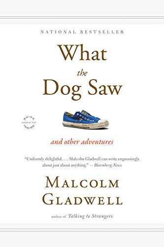 What the Dog Saw: And Other Adventures [With Earbuds]: Malcolm Gladwell