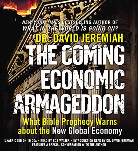 The Coming Economic Armageddon: What Bible Prophecy Warns about the New Global Economy: Jeremiah, ...