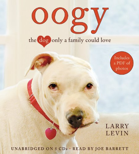 Oogy: The Dog Only a Family Could Love: Larry Levin
