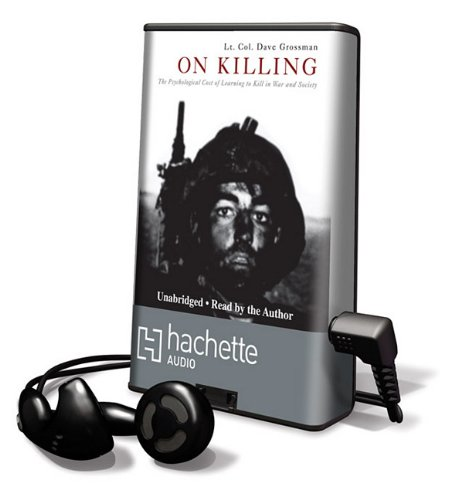 9781607887287: On Killing: The Psychological Cost of Learning to Kill in War and Society [With Earbuds] (Playaway Adult Nonfiction)