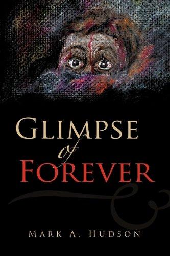 Glimpse of Forever: Mark A. Hudson