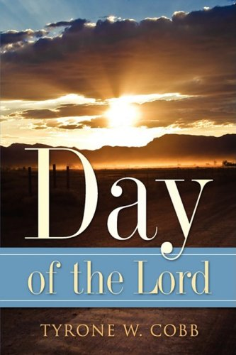Day of the Lord: Cobb, Tyrone W.