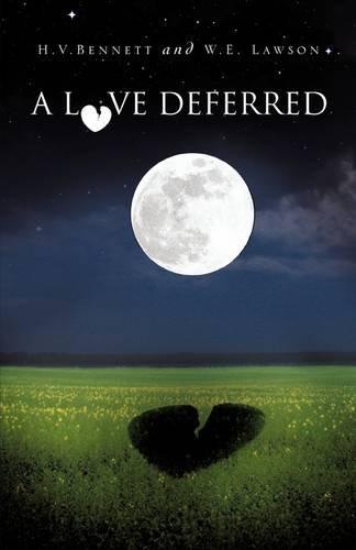 A LOVE DEFERRED: Bennett, H.V.; Lawson, W.E.