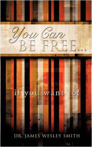 9781607910787: YOU CAN BE FREE...if you want to!