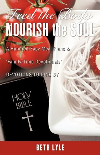 FEED the BODY - NOURISH the SOUL: Beth Lyle