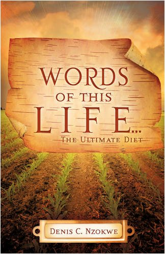 WORDS OF THIS LIFE .The Ultimate Diet: Denis C. Nzokwe