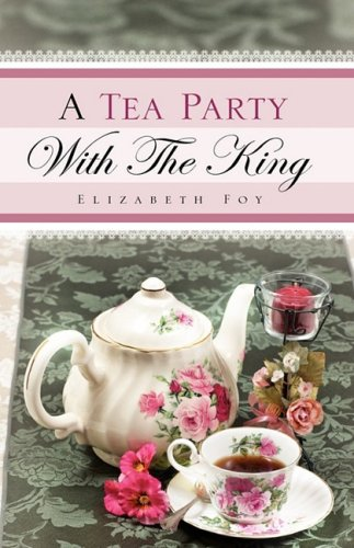 A Tea Party With The King: Elizabeth Foy