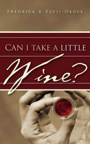 9781607912033: Can I Take A Little Wine?