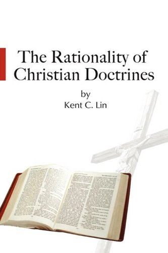 The Rationality of Christian Doctrines: Kent C. Lin