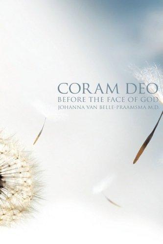 Coram Deo: Johanna Van Belle-Praamsma M. D.