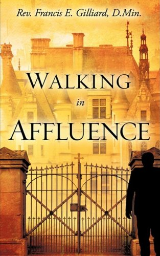 9781607912576: WALKING IN AFFLUENCE