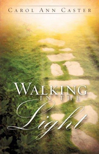 Walking In The Light (Agape Light Ministries): Caster, Carol Ann