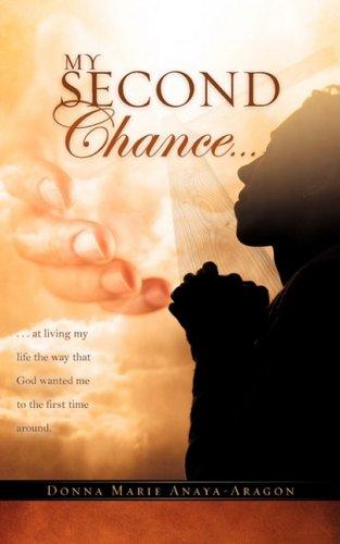 MY SECOND CHANCE . . .: Donna Marie Anaya-Aragon