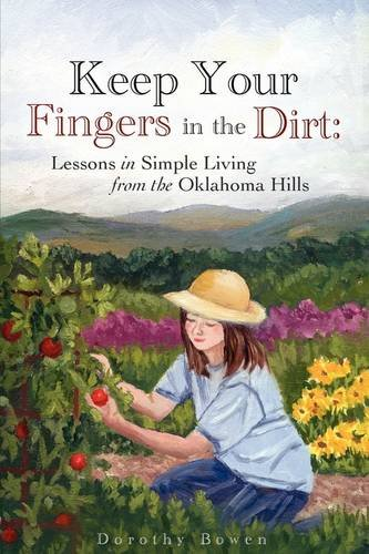 9781607913405: Keep Your Fingers in the Dirt