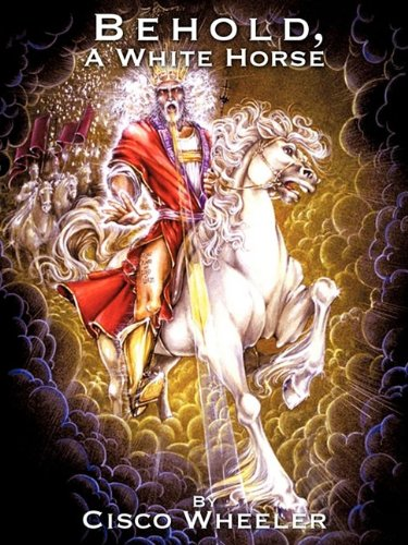9781607913559: Behold A White Horse