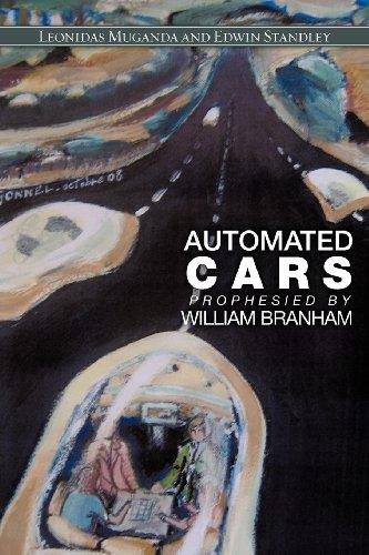 AUTOMATED CARS PROPHESIED BY WILLIAM BRANHAM: Standley, Edwin,Muganda, Leonidas