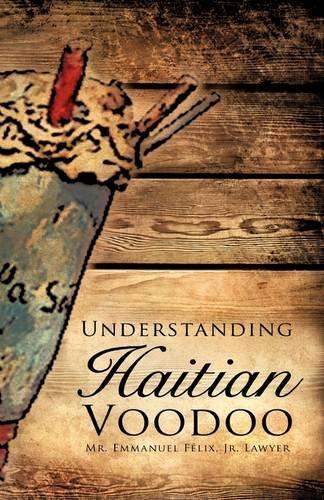 Understanding Haitian Voodoo: Jr. Lawyer Mr. Emmanuel Felix