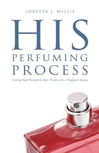 9781607915294: His Perfuming Process
