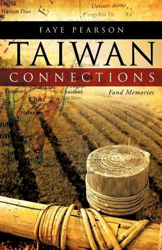 TAIWAN CONNECTIONS: FOND MEMORIES: Pearson, Faye