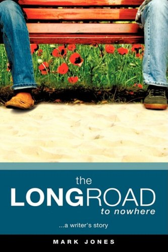 The LONG ROAD TO NOWHERE: Mark Jones