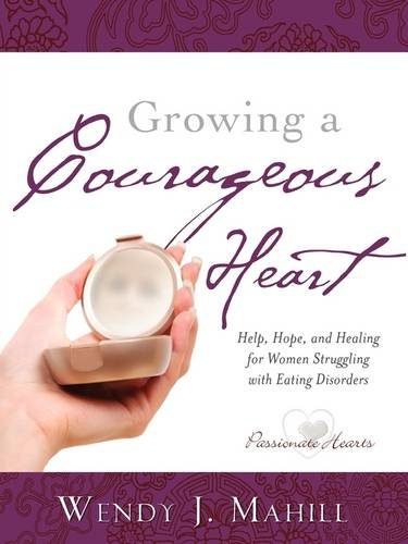 9781607916093: Growing a Courageous Heart
