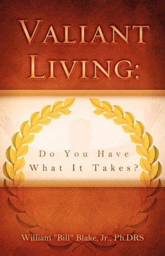Valiant Living: Blake, Jr. Ph.DRS