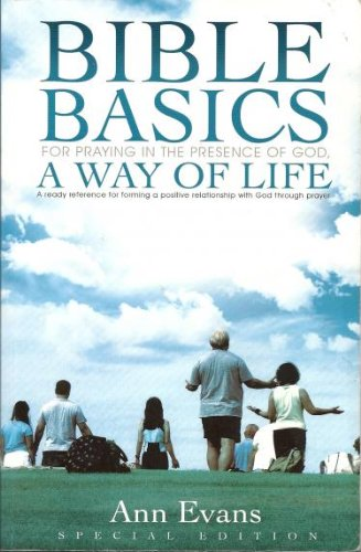 9781607916383: Bible Basics for Praying in The Presence of God, A Way of Life